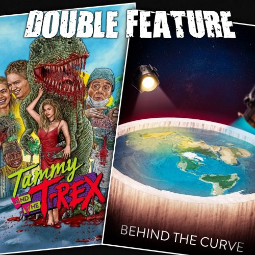 Tammy and the T-Rex + Behind the Curve