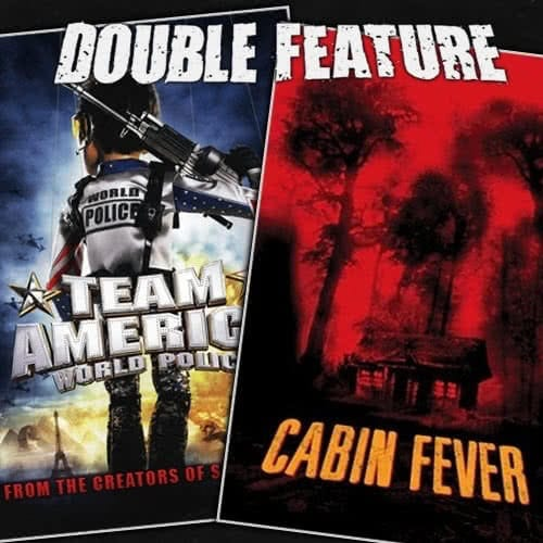 Team America + Cabin Fever