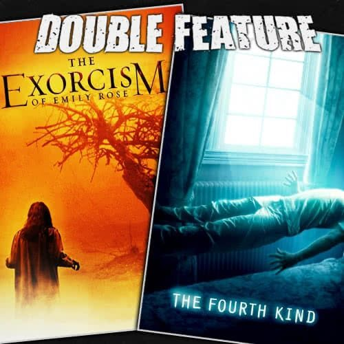 The Exorcism of Emily Rose + The Fourth Kind