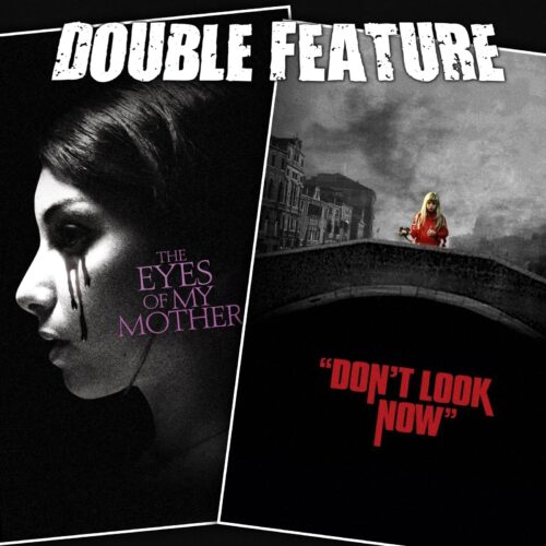 The Eyes of My Mother + Don't Look Now