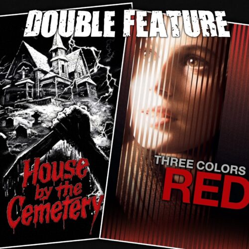 The House by the Cemetery + Three Colors Red