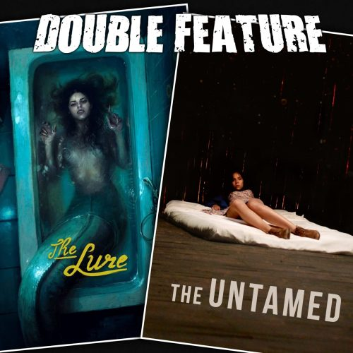 The Lure + The Untamed