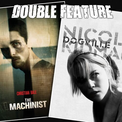 The Machinist + Dogville