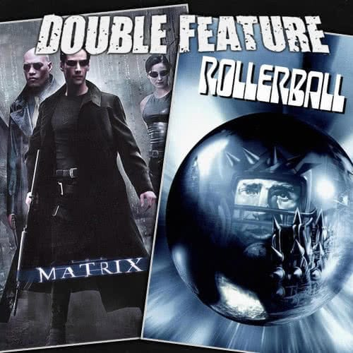 The Matrix + Rollerball
