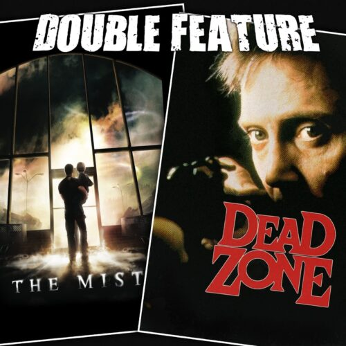 The Mist + The Dead Zone