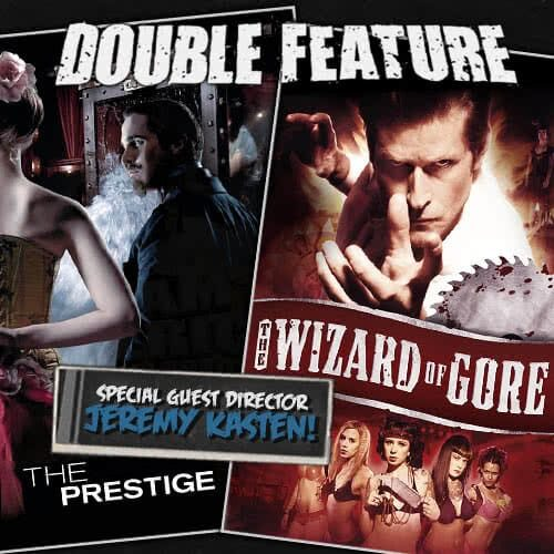 The Prestige + The Wizard of Gore