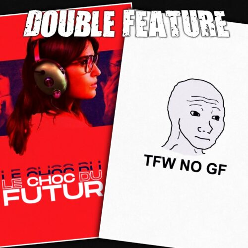 The Shock of the Future + TFW NO GF