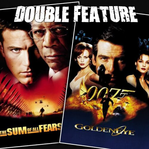 The Sum of All Fears + Goldeneye