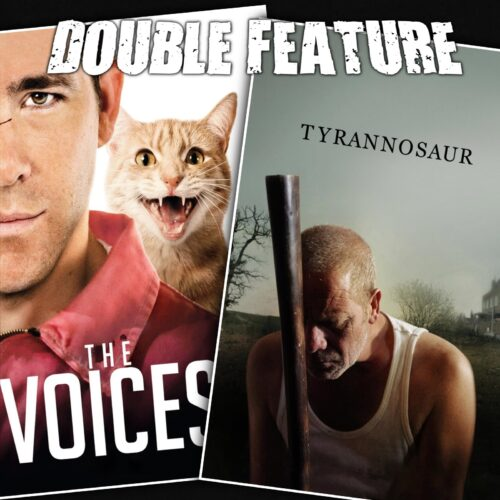 The Voices + Tyrannosaur