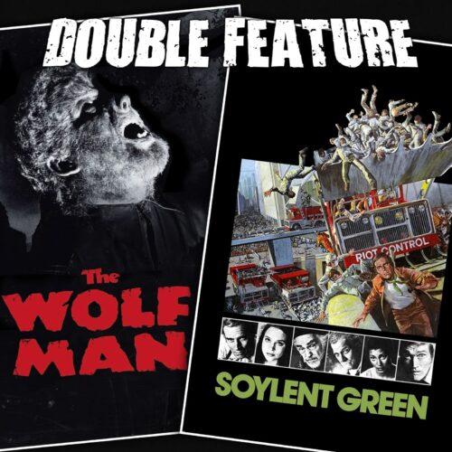 The Wolf Man + Soylent Green