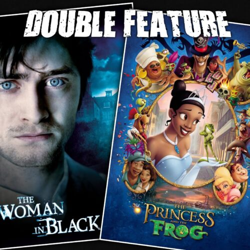 The Woman in Black + The Princess and the Frog