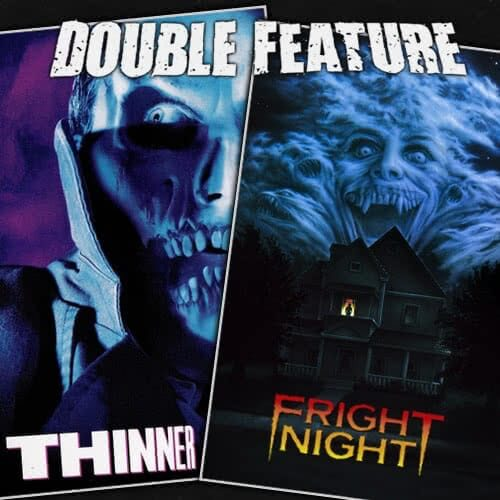 Thinner + Fright Night