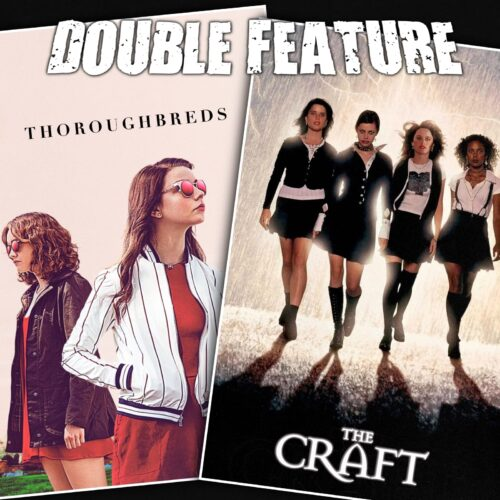 Thoroughbreds + The Craft