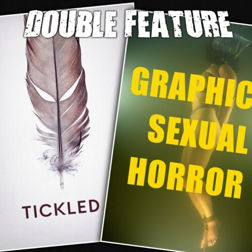 Tickled + Graphic Sexual Horror