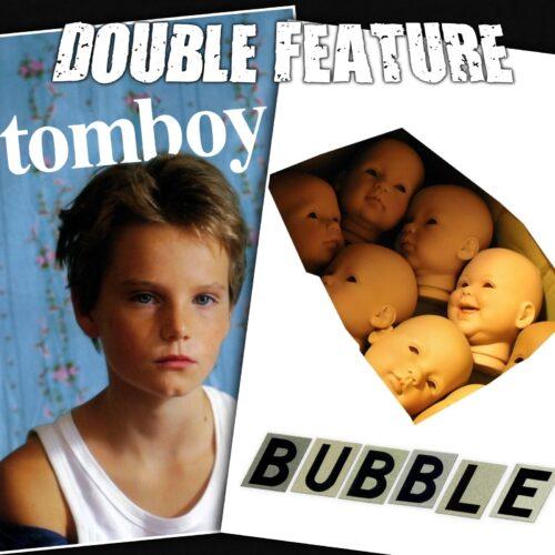 Tomboy + Bubble