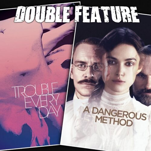 Trouble Every Day + A Dangerous Method