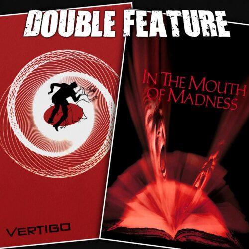 Vertigo + In the Mouth of Madness